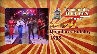 Boney M. Dreadlock Holiday 1985