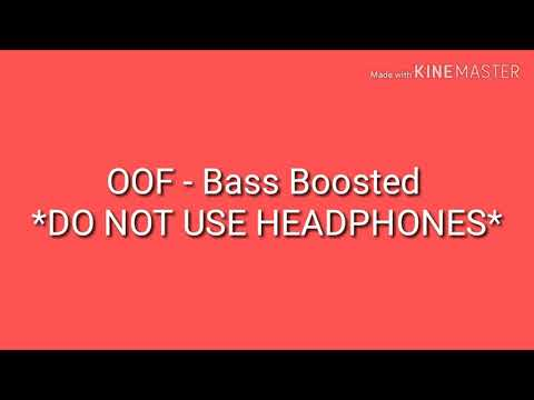 OOF - Bass Boosted Song