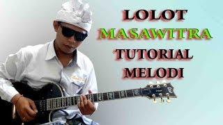 Tutorial Melodi Lolot Masawitra.mp3
