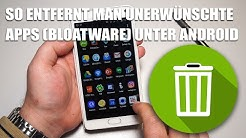 So entfernt man unerwünschte Apps (BLOATWARE) unter Android