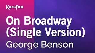 Karaoke On Broadway - George Benson *