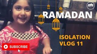 Holy Month of Ramadan │ Isolation Vlog 11