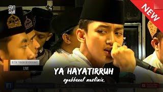 Nada Tinggi Ya Hayatirruh GUS AZMI SYUBBANUL MUSLIMIN. HD.mp3