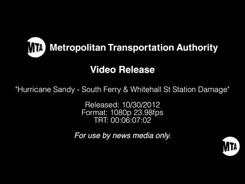 MTA Video Release: Hurricane Sandy - South Ferry and Whitehall St Station Damage