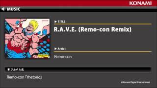R.A.V.E. (Remo-con Remix) / Remo-con「rhetoric」