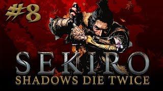 Sekiro: Shadows Die Twice #8