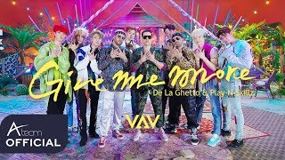Скачать VAV Give Me More Feat De La Ghetto Play N Skillz Music Video