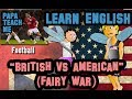 American VS. British (Fairy War)
