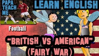 American English VS. British English (Fairy War)