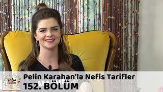 Pelin Karahan'la Nefis Tarifler 152. Bölüm | 17 Nisan 2018