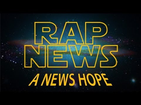 Episode XIII: A News Hope [RAP NEWS 13]