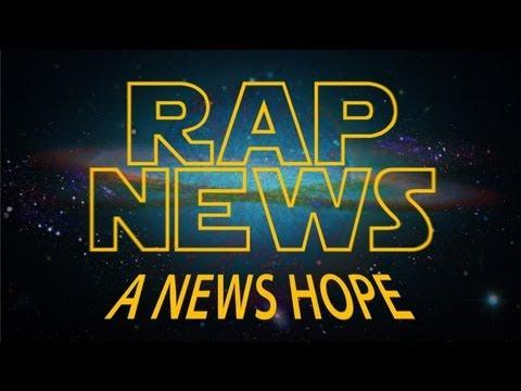 Episode XIII: A News Hope [RAP NEWS 13]