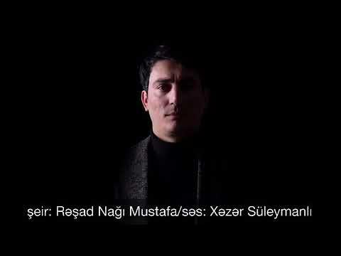 Xezer Suleymanli Çətin olur unutmaq Rəşad Nağı Mustafanın şeiri