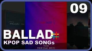 슬프고 슬픈 발라드 20 #09 (KPOP SAD SONG)