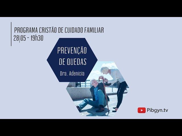 Cuidador Familiar   Prevenção de Quedas   Dra. Adenícia Custódia