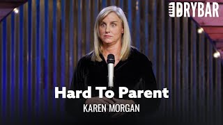 Girls Are Much Harder To Parent Than Boys. Karen Morgan