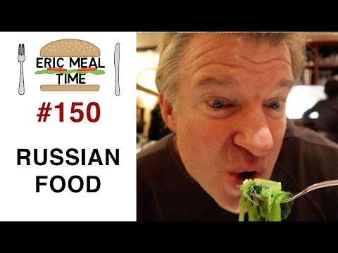Russian Food - Eric Meal Time #150