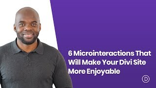 6 Microinteractions That Will Make Your Divi Site More Enjoyable