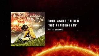 From Ashes To New - Who's Laughing Now (Official Audio)