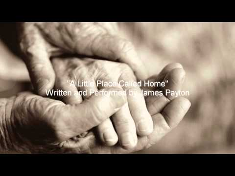 A Little Place Called Home - Original song by James Payton
