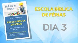 EBF - MÃOS À OBRA | DIA 3