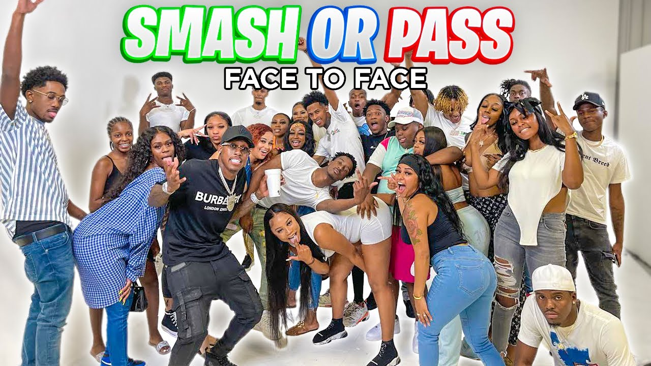 SMASH OR PASS BUT FACE TO FACE !!!