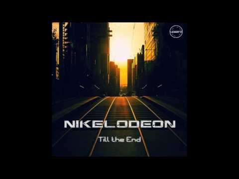 Nikelodeon - Till The End (Original Mix)