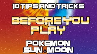 10 Tips & Trick for Pokemon Sun + Moon FOR YOUR PLAY THROUGH!