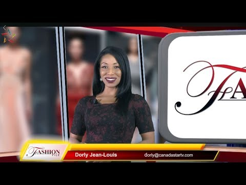 Fashion File  Hosted by Dorly Jean Louis  Canada Star TV