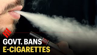 Government Bans E-Cigarettes Citing Health Risk to Youth