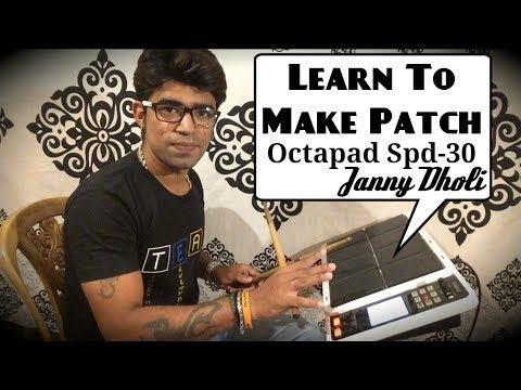 Learn To Make Patch In Octapad Spd - 30 With Janny Dholi