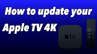 How to update your Apple TV 4K