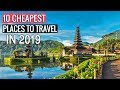 10 Cheapest Places to Travel in 2019