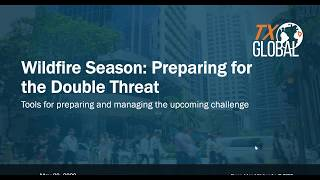 Wildfire Season: Preparing For The Double Threat With Tx Global