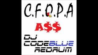 C.F.O.P.A - Ass (DJ CodeBlue Redrum - Remix) [FREE DOWNLOAD]