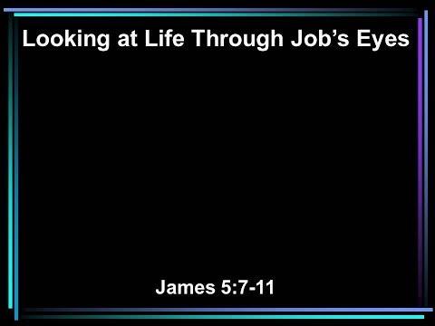 Looking At Life Through Job's Eyes