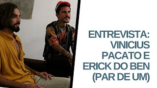 Par de Um (Vinicius Pacato e Erick do Ben) - Ep. 3 | #projetoentrelace #musicaautoral #artevisual