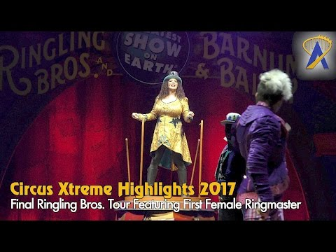 Ringling Bros Circus Last Touring Show Xtreme Highlights Featuring First Female Ringmast