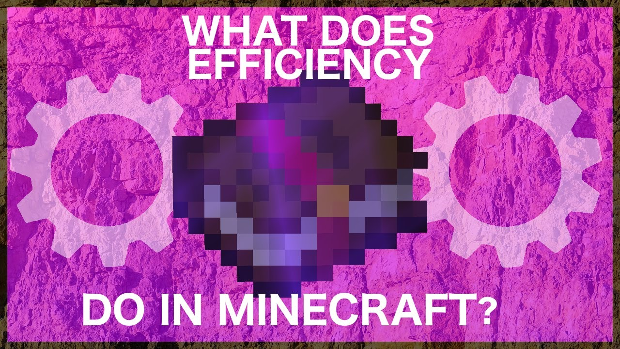 What Does Efficiency Do In Minecraft?