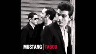 MUSTANG : Tabou - Qu