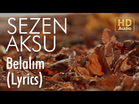Sezen Aksu - Belalım (Lyrics I Şarkı Sözleri)
