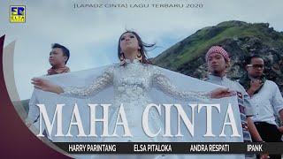 MAHA CINTA - Elsa Pitaloka, iPANK, Andra Respati, Harry Parintang [LAPADZ CINTA] Terbaru 2020