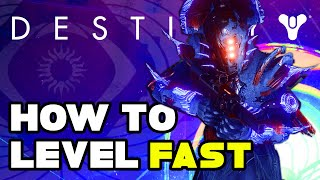 Destiny 2 How To Level Up Fast!