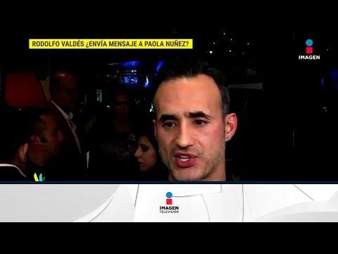 ¿Rodolfo Valdés envía mensaje a Paola Núñez?  De Primera Mano