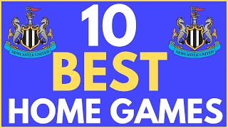 10 Best Newcastle United Home Games - Nufc Fans - Nufc Takeover