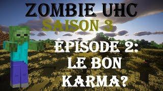 Zombie UHC S3 #2 : Le bon karma?