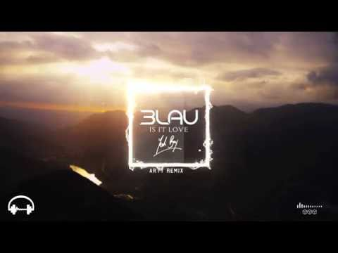 3LAU feat. Yeah Boy – Is It Love (Arty Remix)