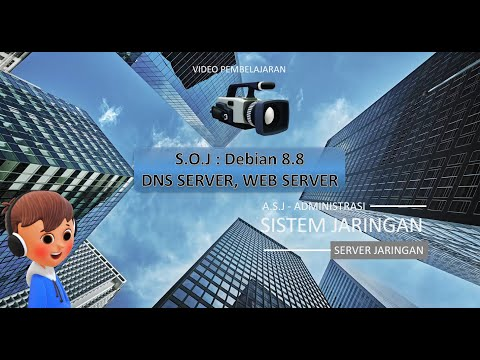 video-pembelajaran-ep-8-a-s-j-xi-tkj-smk-instalasi-debian-8-dns-server,-web-server