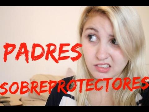 PADRES SOBREPROTECTORES - NEM