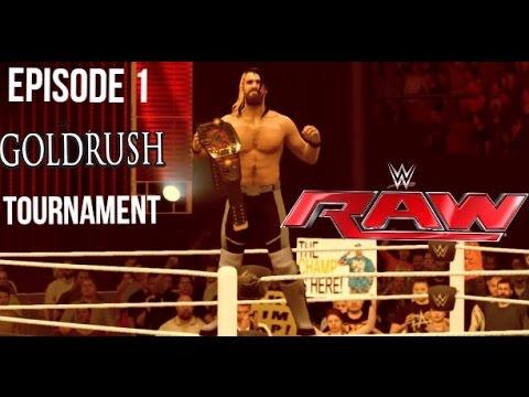 "WWE 2K16 Monday Night Raw Story Mode Episode 1 ""Gold Rush Tournament"""